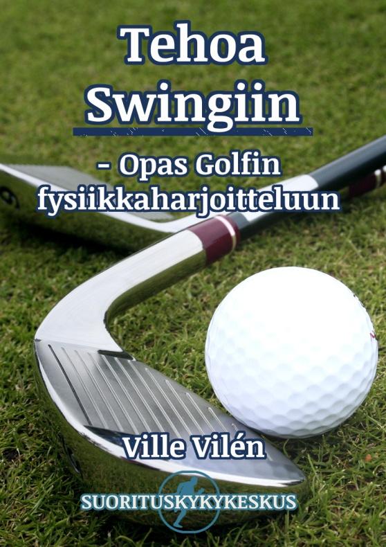 Tehoa Swingiin - Opas Golfin Fysiikkaharjoitteluun